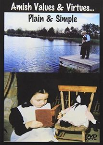 Amish Values & Virtues: Plain & Simple - Faith, Persistence