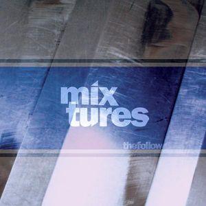 Follow : Mixtures-The Remixes