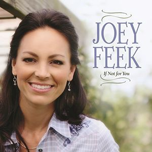 If Not For You , Joey Feek