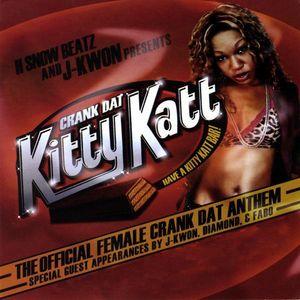 Kitty Katt & J-Kwon : Crank Dat Kitty Katt Hosted By J-Kwon