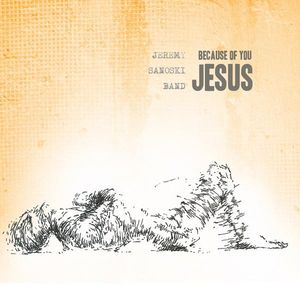 Because of You Jesus