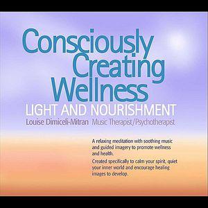 Consciously Creating Wellness