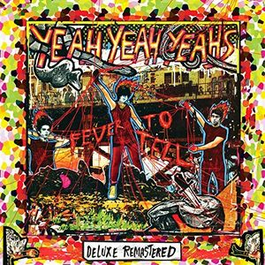 Fever To Tell , Yeah Yeah Yeahs