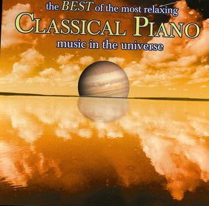 The Best Of The Most Relaxing Piano Music In The Universe