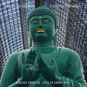 Hakata Shibuya - Live In Japan 2014