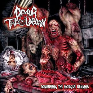 Consuming the Morgue Remains (Reissue)