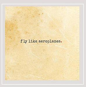 Fly Like Aeroplanes