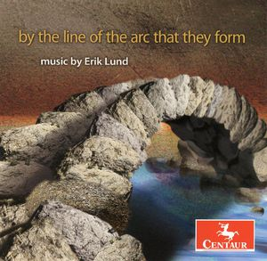 By the Line of Arc That They Form Erik Lund /  Various