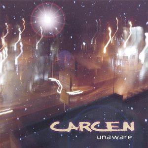 Carcen : Unaware