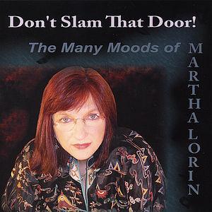 Don't Slam That Door-The Many Moods of Martha Lori