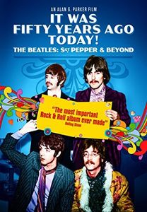 It Was Fifty Years Ago Today!: The Beatles: Sgt. Pepper & Beyond