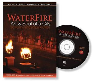 Waterfire: Art and Soul of a City