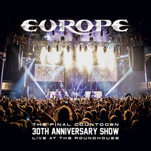 Final Countdown 30th Anniversary Show - Live at the Roundhouse