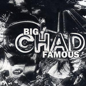 Big Chad Famous