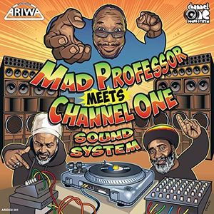 Mad Professor Meets Channel One Sound System