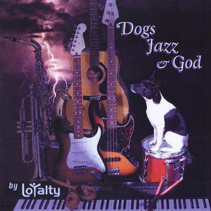 Dogs Jazz & God