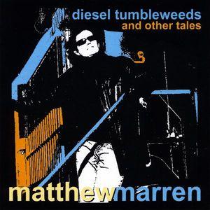 Diesel Tumbleweeds & Other Tales