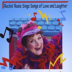 Rockin' Rosie Sings Songs of Love & Laughter