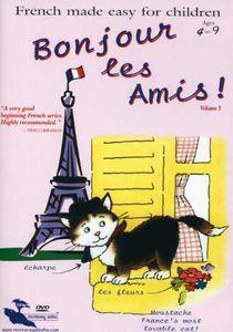Bonjour Les Amis!: Volume 3