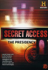 Secret Access: The Presidency