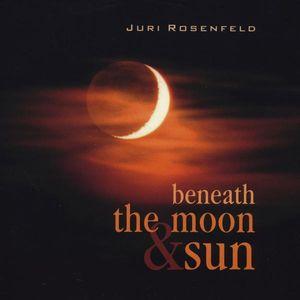 Beneath the Moon & Sun