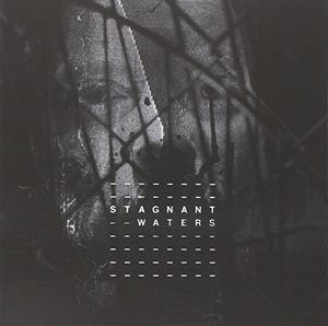 Stagnant Waters [Import]