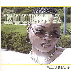 Koquita : Will U B Mine