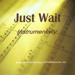Just Wait Instrumentally