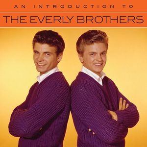 An Introduction To The Everly Brothers , The Everly Brothers