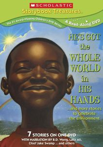 He's Got the Whole World in His Hands...And More Stories to Celebrate the Environment