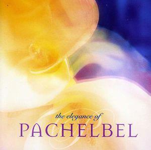 Elegance of Pachelbel /  Various