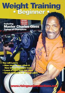 Weight Training: Beginner - Featuring Bodybuilding Master Charles Glass