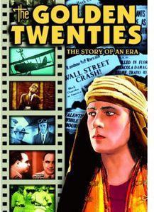 The Golden Twenties: The Story of an Era