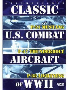 Classic U.S. Combat Aircraft of WWII