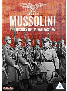 Mussolini: The History of Italian Fascism [Import]