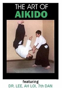 The Art Of Aikido: With Dr. Lee Ah Loi