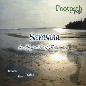 Savasana the Yogic Art of Relaxation