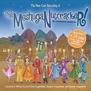 The MeshugaNutcracker!: The Chanukah Musical!  (New Cast Recording)