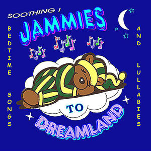 Jammies to Dreamland - Soothing Bedtime Songs and