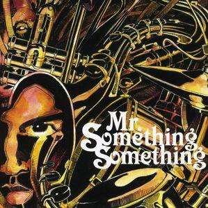 Mr. Something Something