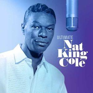 Ultimate Nat King Cole , Nat King Cole
