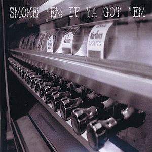 Smoke Em' If Ya Got Em' /  Various