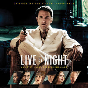 Live by Night (Original Motion Picture Soundtrack)