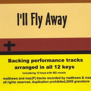 I'll Fly Away Backing Performance Tracks