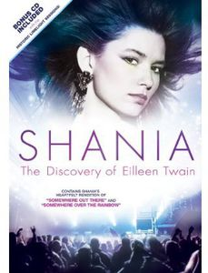 Shania: The Discovery of Eileen Twain