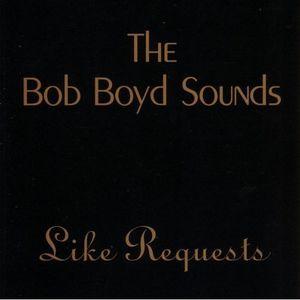 Bob Boyd Sounds Like Requests