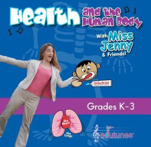 Health & the Human Body with Miss Jenny & Friends