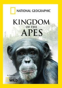 National Geographic: Kingdom of the Apes