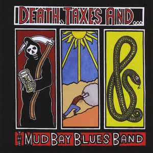 Death Taxes & the Mud Bay Blues Band