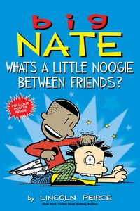 BIG NATE WHATS A LITTLE NOOGIE BETWEEN FRIENDS